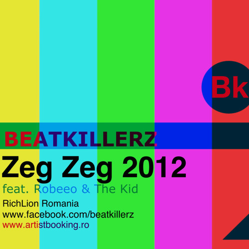 BeatKillerz feat. Robeeo & The Kid - Zeg Zeg 2012 (Extended)