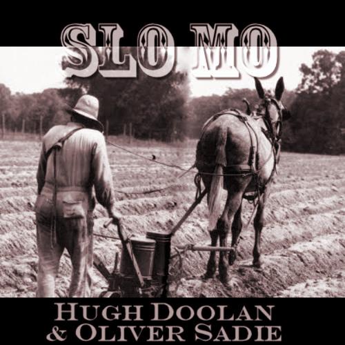Slo Mo - Hugh Doolan & Oliver Sadie