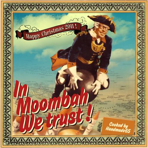 ** In Moombah We Trust! **