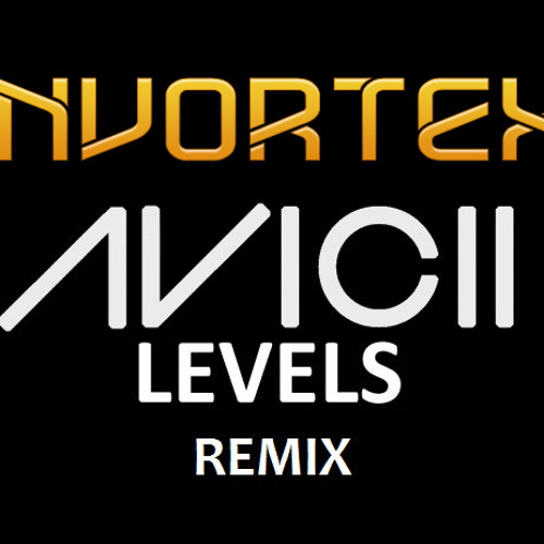 Avicii - Levels (Invortex Remix) | FREE Download | | WAV |