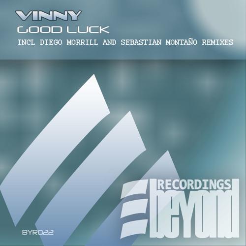 Vinny - Good Luck (Diego.Morrill Remix)[Beyond Recordings]
