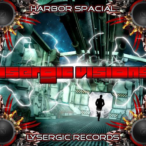 """ Lysergic Vision "" Lysergic Records // 03 - Harbor Spacial - The Next Step"