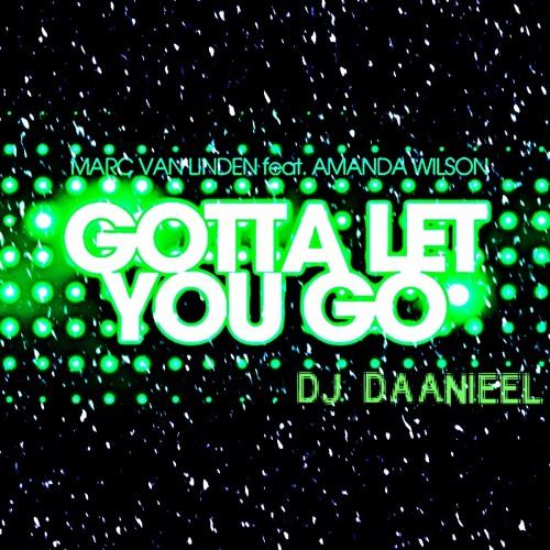 Gootta Let You Go (DJ Daanieel PVT)
