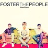 Downtown By Foster the People