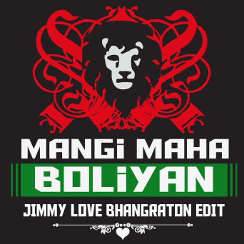 Mangi Mahal - Boliyan (Jimmy Love Bhangraton Edit)