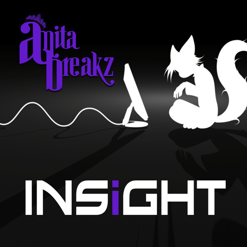 AnitaBreakz - Insight