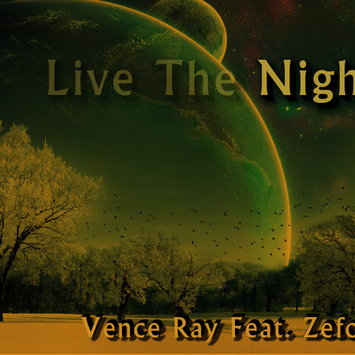 Vence Ray Feat. Zefora--Live The Night