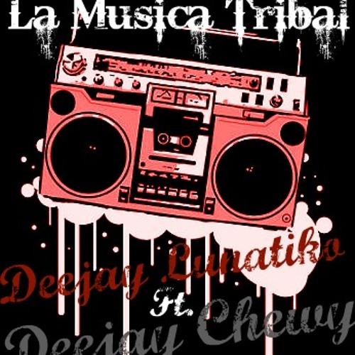 Lunatiko&Chewy Tribal Mixx