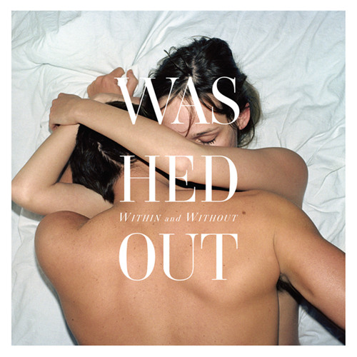 Washed Out - Step Back