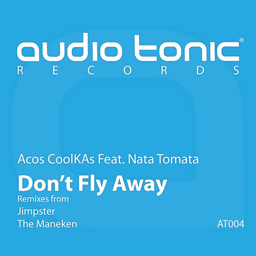 Acos CoolKAs Feat. Nata Tomata - Don't Fly Away (Jimpster Dub Mix)[PREVIEW]