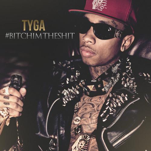 Tyga - Bitch Im The Shit