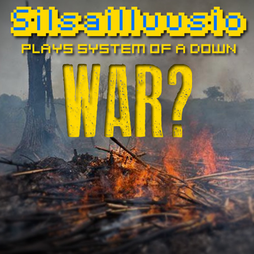 War? (System of a Down Cover)