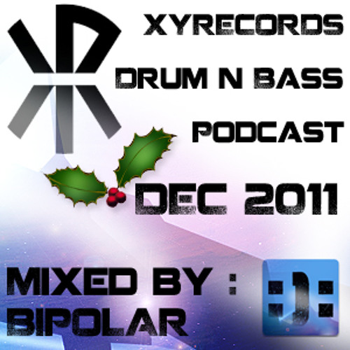 XYRecords December 2011 Drum and Bass Podcast Mixed By Bipolar