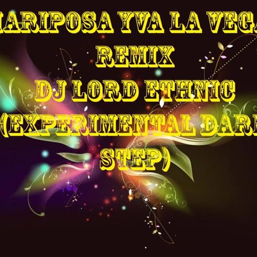 Mariposa  YVA LAS VEGAS remix DJ LORD ETHNIC ( experimental dark step)