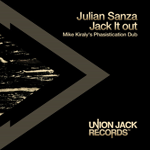 "Julian Sanza ""Jack It Out"" (Mike Kiraly's Dub) (Preview) [Union Jack Records]"
