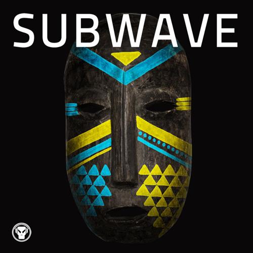Subwave - aeeeh