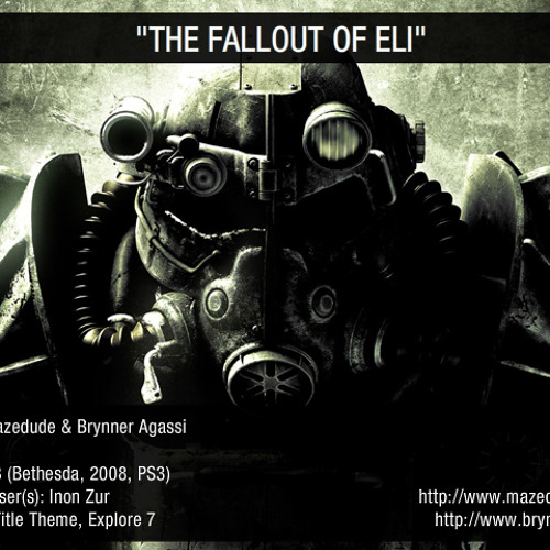 """""""The Fallout of Eli"""" - Fallout 3 Remix by Mazedude"""