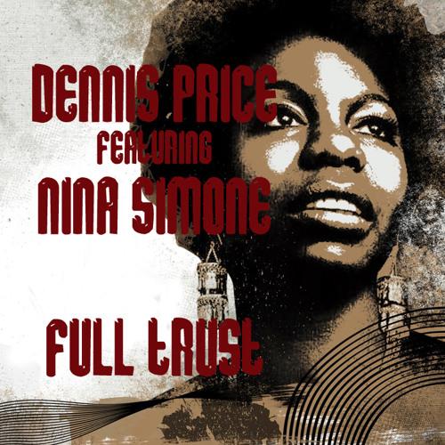 DENNIS PRICE featuring NINA SIMONE - Full Trust