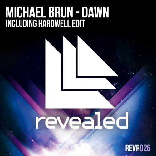 Michael Brun - Dawn (including Hardwell Edit) [Revealed] *OUT NOW*