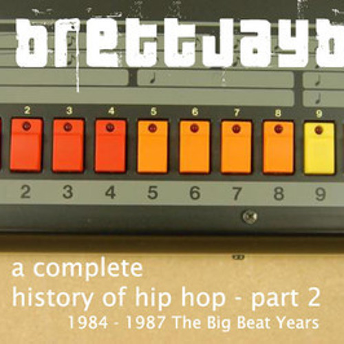A Complete History of Hip Hop - Part 2 - The Big Beat Years 1984 -1987 vol.1