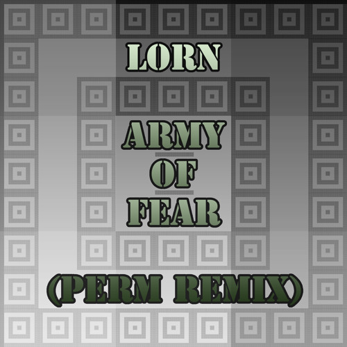 Lorn-Army Of Fear (Perm Remix)