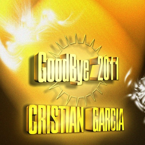 Goodbye 2011 - (Cristian-Garcia) [Tech-house]