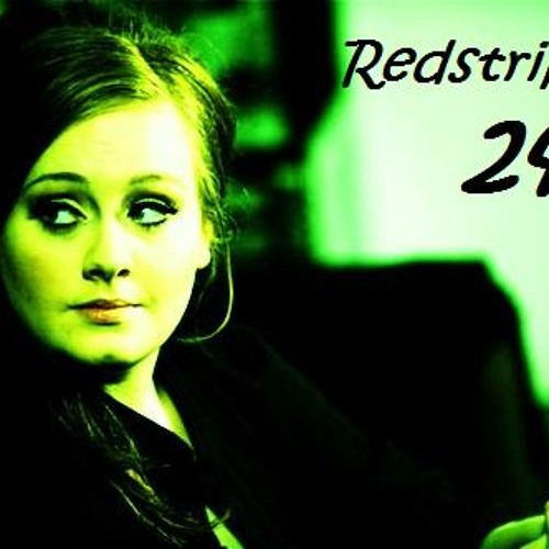 Adele - Rolling in the Deep REDSTRIPE24 Remix