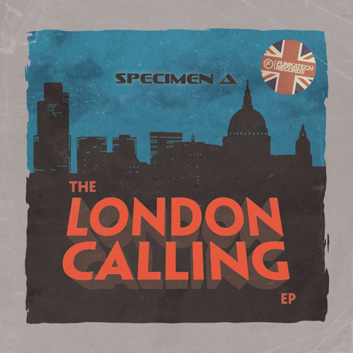 Specimen A - The London Calling EP [Funkatech Records]
