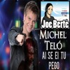 Michel Telò-Ai se ei tu pego(JOE BERTE' REMIX)