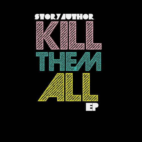 storyAuthor - Fuck To The River (Original Mix)  KILL THEM ALL EP