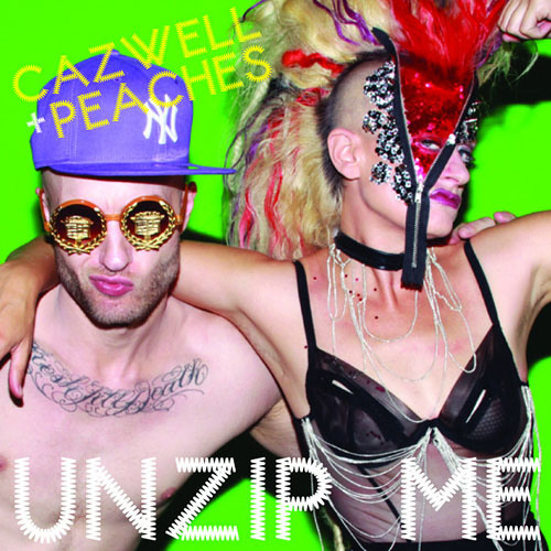 Cazwell- Unzip Me (Feat Peaches)