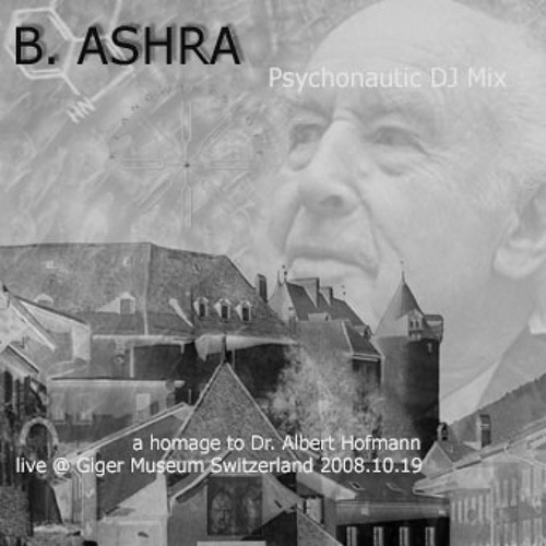 B Ashra - Psychonautic DJ Mix - live @ Giger Museum 2008 - a homage to Dr. Albert Hofmann