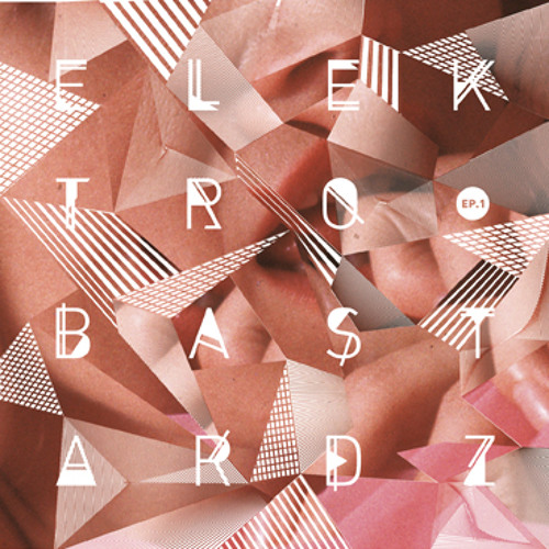 ElektroBastardz - Bastardz EP#1