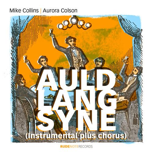 """Auld Lang Syne (Instrumental plus Chorus)"" - Mike Collins & Friends"