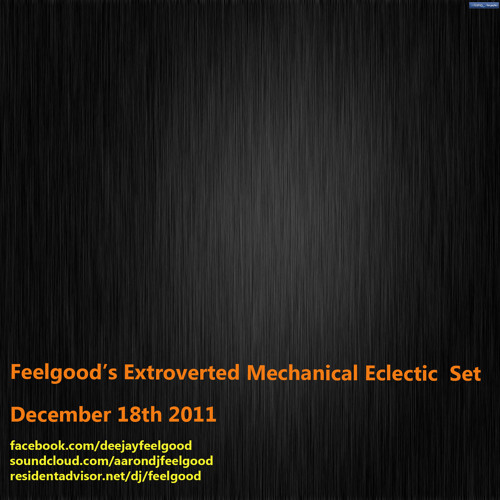 Feelgood's Extroverted Mechanical Eclectic Set