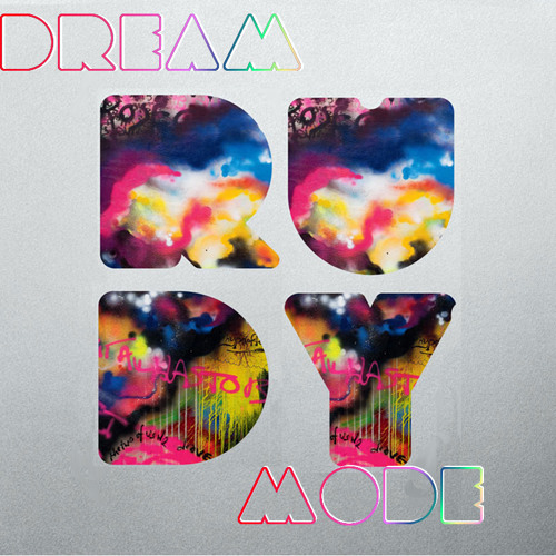 Dream Mode (Katy Perry x Coldplay x Rihanna)