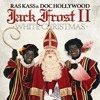 Ras Kass & Doc Hollywood - Jack Frost II (White Christmas)