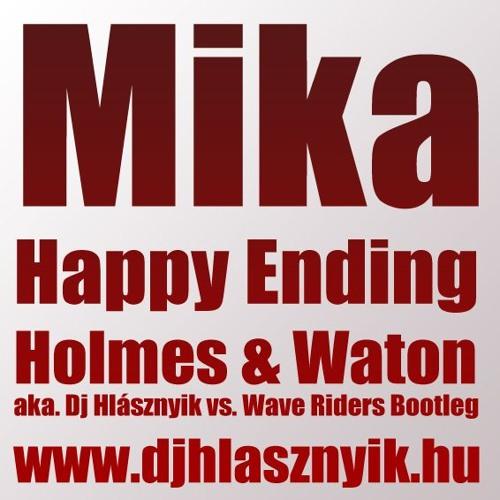 Mika - Happy Ending 2012 (Holmes & Watson aka. Dj Hlásznyik vs. Wave Riders Radio Cut)