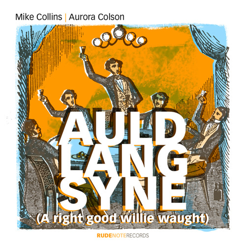 Auld Lang Syne (A right good willie waught) - Mike Collins & Aurora Colson