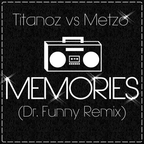 Titanoz vs Metzo - Memories (Dr. Funny Remix) CLICK BUY FREE DOWNLOAD !!!