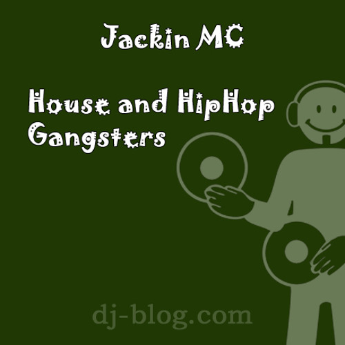 Jackin MC - House and HipHop Gangsters
