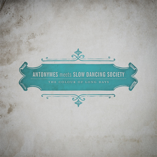 Antonymes meets Slow Dancing Society - 'The Colour Of Long Days'