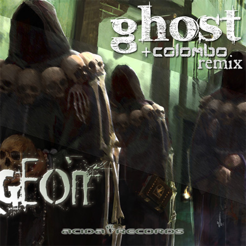 Geon : Gosht (Colombo Remix) Acida Records Release date 19/12/11