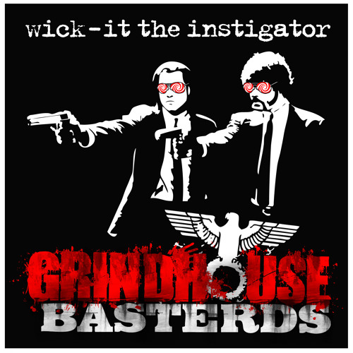 Grindhouse Basterds - feat. Apathy and Celph Titled (Wick-it bootleg remix)