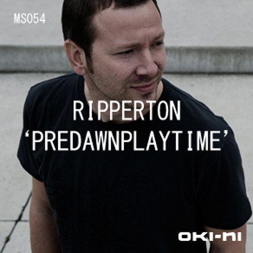 Oki-ni mix series - Ripperton - Pre-Dawn Playtime Mix