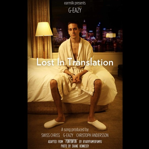 G-Eazy - Lost In Translation
