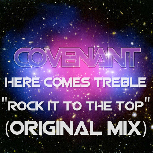 Rock It To The Top - Here Comes Treble (Shawn Ryan) (Original Mix) *FREE LIMITED DOWNLOAD*