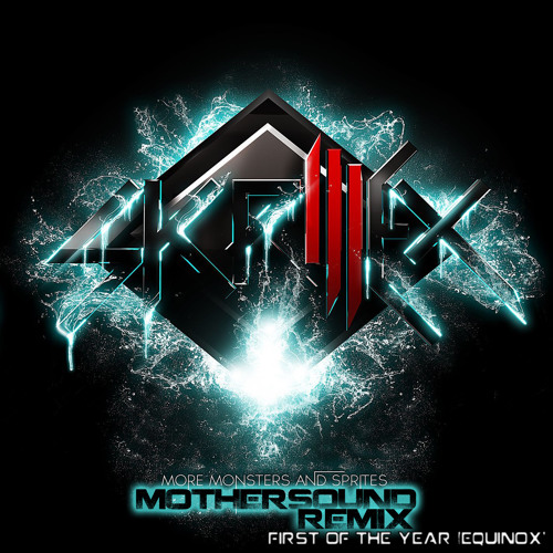 Skrillex - First Of The Year [Equinox] (MOTHERSOUND REMIX)*FREE DOWNLOAD*