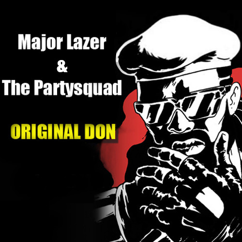 Major Lazer & The Partysquad - Original Don (The Partysquad & Punish LeisureDive remix)