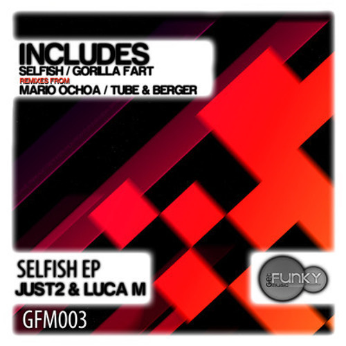 JUST2 & Luca M - Gorilla Fart (Tube & Berger Remix) [Get Funky Music]